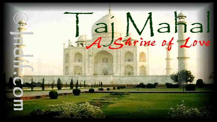 Taj Mahal - A dream in Marble
